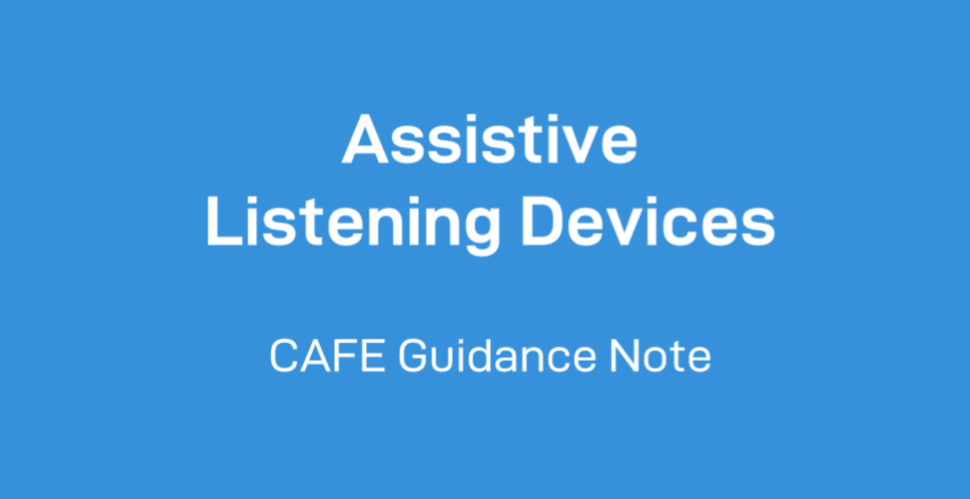 Assistive Listening Devices- CAFE Guidance Note