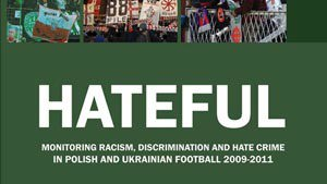 Report highlights levels of racism in Polish and Ukrainian Football